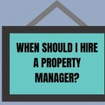 When Should I Hire a Property Manager